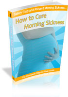 How to Cure Morning Sickness